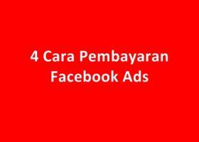 4 Cara Pembayaran Facebook Ads